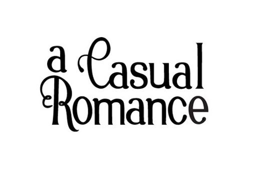 A CASUAL ROMANCE